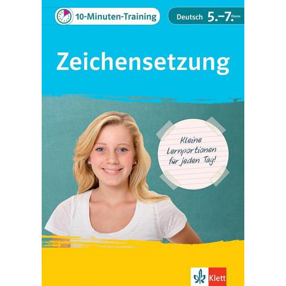 Klett 10-Minuten-Training Deutsch Rechtschreibung Zeichensetzung 5.-7. Klasse