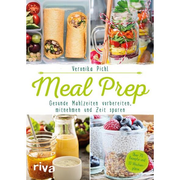 Meal Prep – Gesunde Mahlzeiten vorbereiten, mitnehmen und Zeit sparen